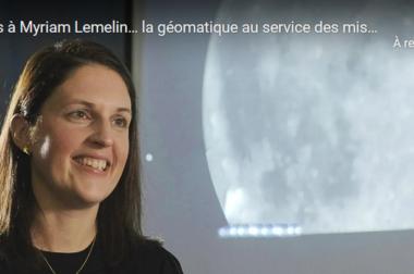 3 questions à Myriam Lemelin… la géomatique au service des missions d'exploration spatiale